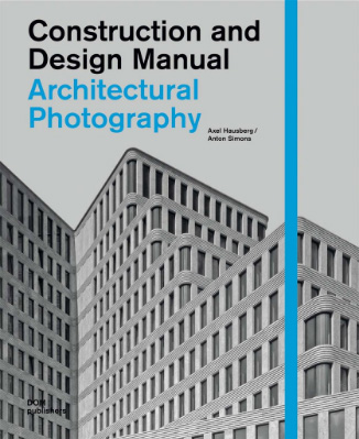 Construction and Design Manual: Architecture Photography